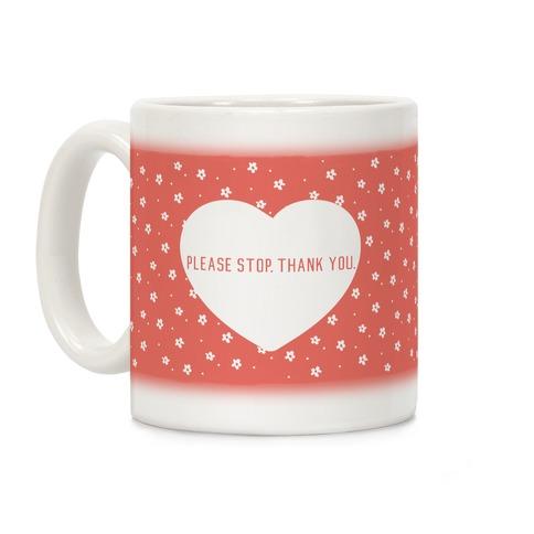 Please Stop. Thank you. Coffee Mug