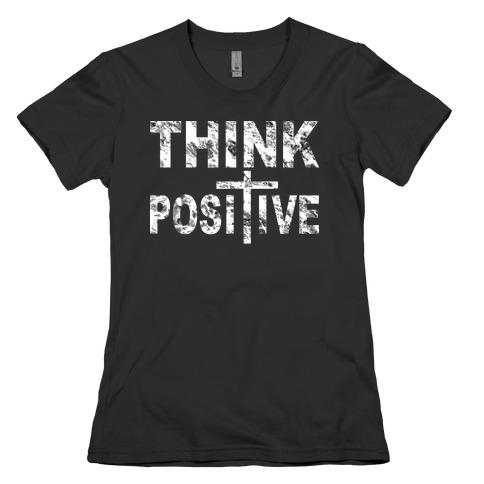 Think Positive Womens T-Shirt