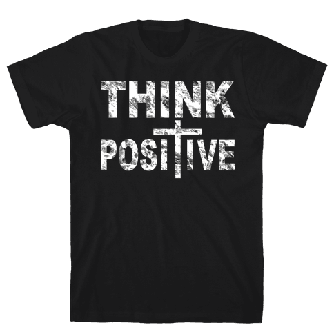 Think Positive Mens T-Shirt