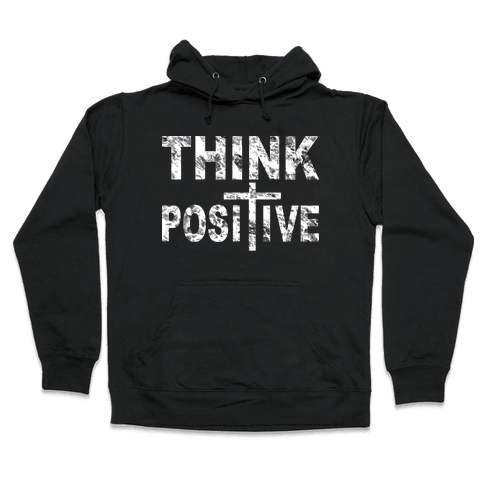 Think Positive Hooded Sweatshirt