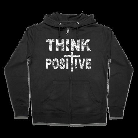 Think Positive Zip Hoodie