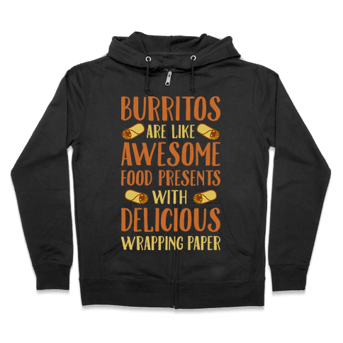Burritos Are Awesome Presents Zip Hoodie
