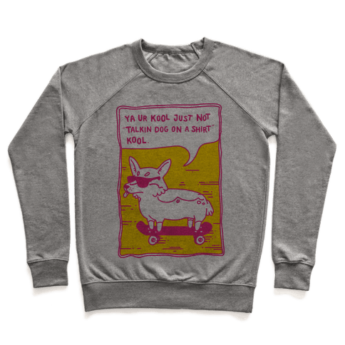 Talking Dog on a Shirt Cool Pullover