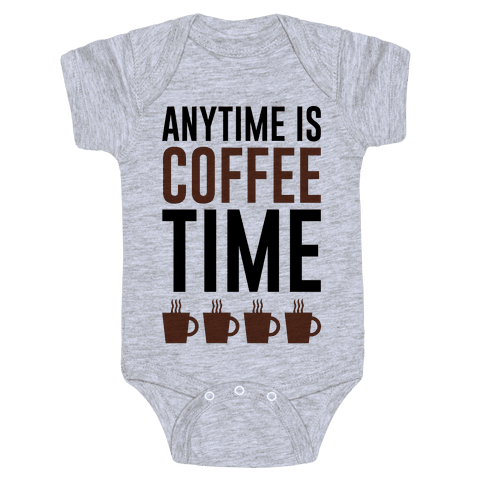 Anytime Is Coffee Time Baby Onesy