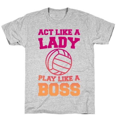 Act Like A Lady Play Like A Boss T-Shirt