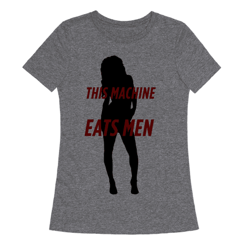 This Machine Eats Men