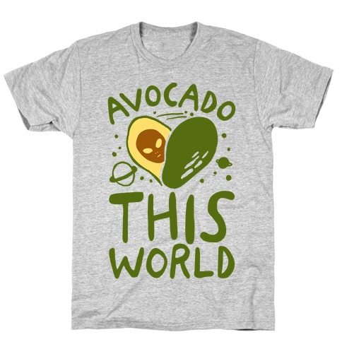 Avocado This World T-Shirt