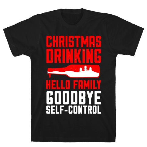 Christmas Drinking Goodbye Self-Control Mens T-Shirt