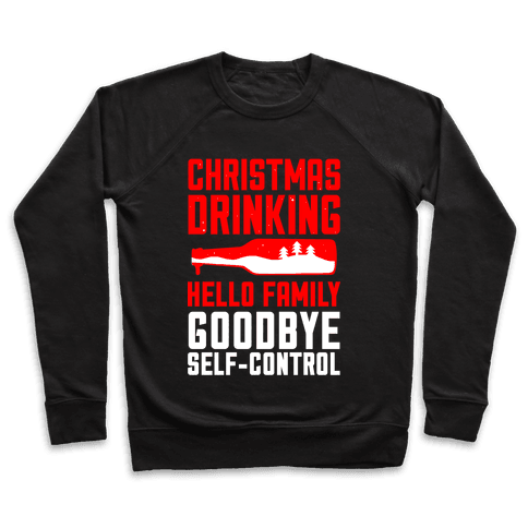 Christmas Drinking Goodbye Self-Control Pullover