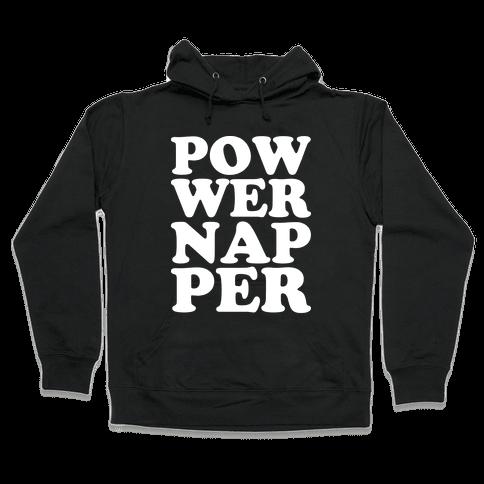 Power Napper Hooded Sweatshirt