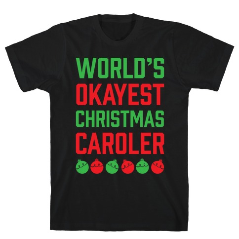 World's Okayest Christmas Caroler Mens T-Shirt