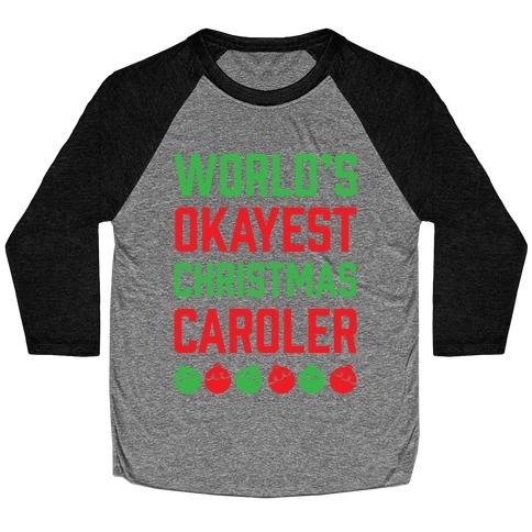 World's Okayest Christmas Caroler Baseball Tee