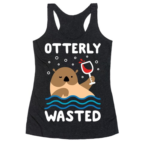 Otterly Wasted Racerback Tank Top