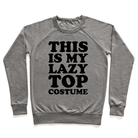 This Is My Lazy Top Costume Pullover