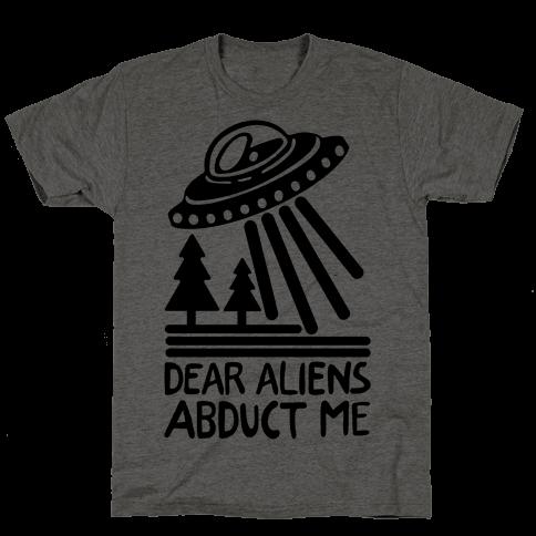 Dear Aliens, Abduct Me