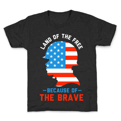 Land of the Free Because of the Brave Kids T-Shirt