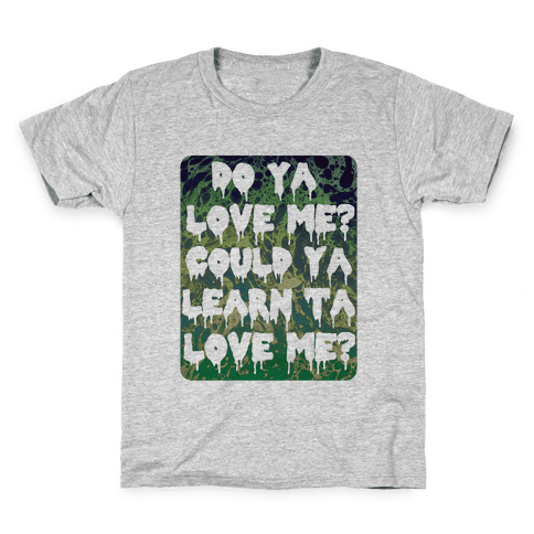 Do ya love me? Kids T-Shirt