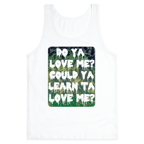Do ya love me? Tank Top