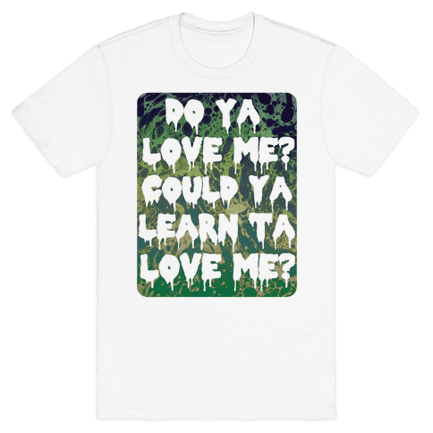 Do ya love me? Mens T-Shirt