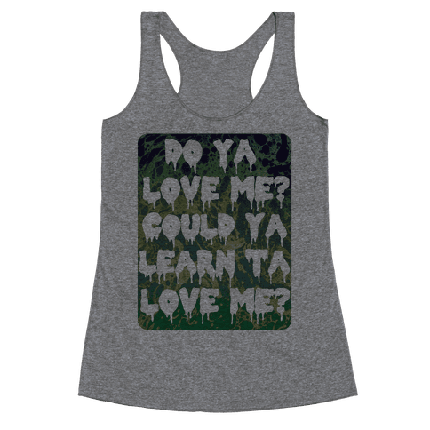 Do ya love me? Racerback Tank Top