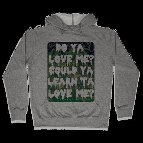 Do ya love me? Hooded Sweatshirt
