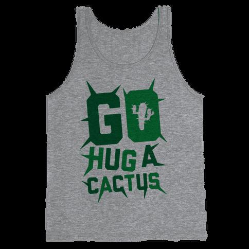 Go Hug A Cactus Tank Top