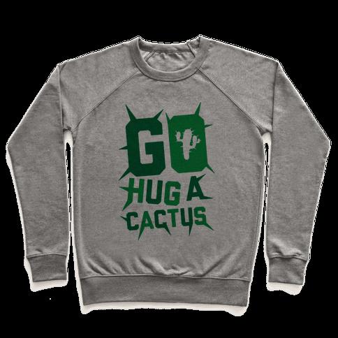 Go Hug A Cactus Pullover