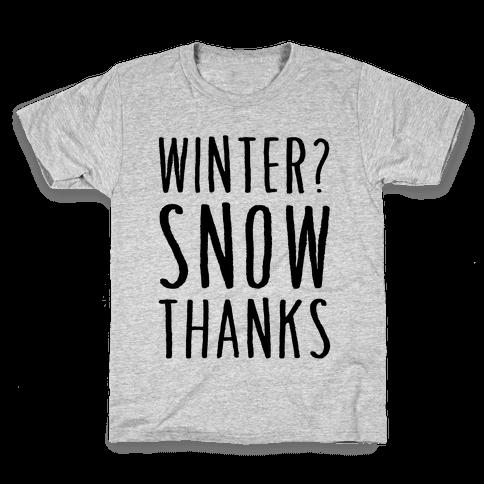 Winter? Snow Thanks Kids T-Shirt