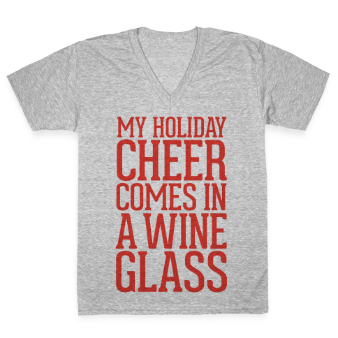My Holiday Cheer Comes In A Wine Glass V-Neck Tee Shirt