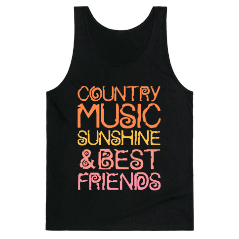 Country Music, Sunshine and Best Friends Tank Top