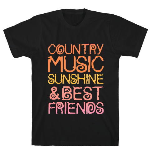 Country Music, Sunshine and Best Friends Mens T-Shirt