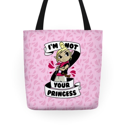 I'm Not Your Princess (Tetra) Tote