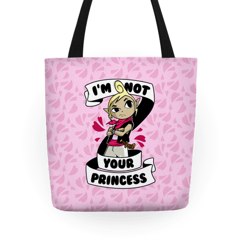 I'm Not Your Princess (Tetra) Tote