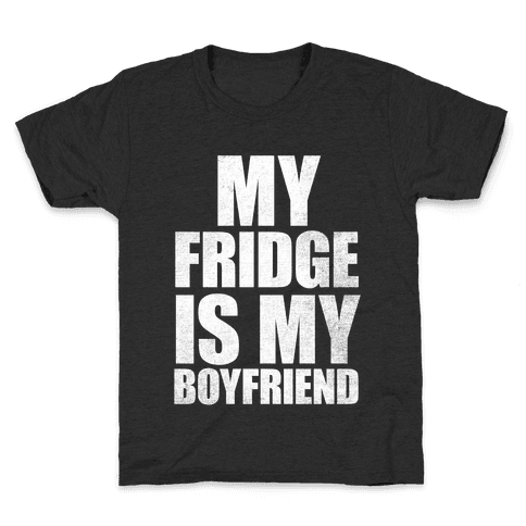 My Fridge Is My Boyfriend (White Ink) Kids T-Shirt