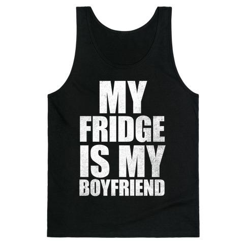 My Fridge Is My Boyfriend (White Ink) Tank Top