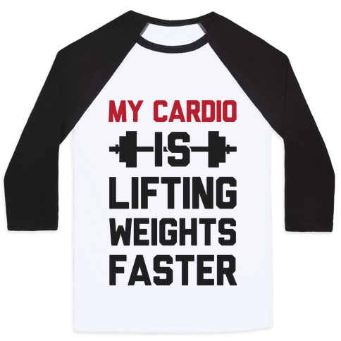 My Cardio Is Lifting Weights Faster Baseball Tee