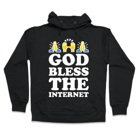 God Bless The Internet Hooded Sweatshirt