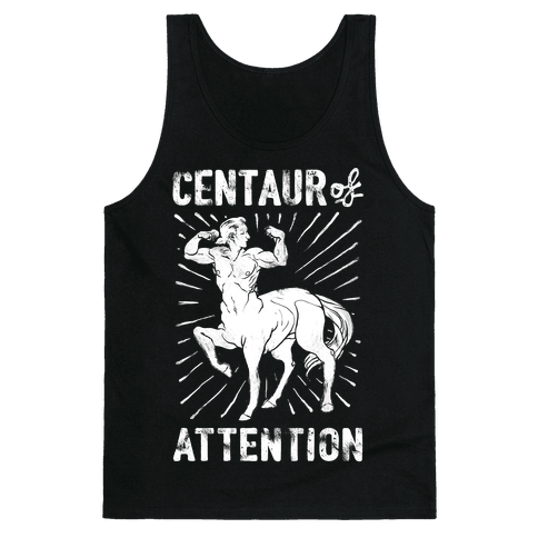 Centaur of Attention Tank Top