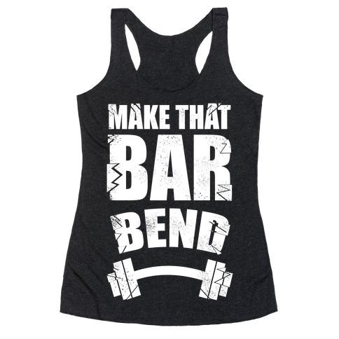 Make That Bar Bend! Racerback Tank Top