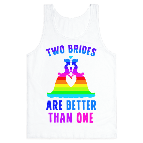 Two Brides Are Better Than One Tank Top