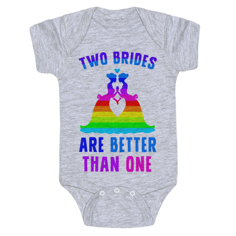 Two Brides Are Better Than One Baby Onesy