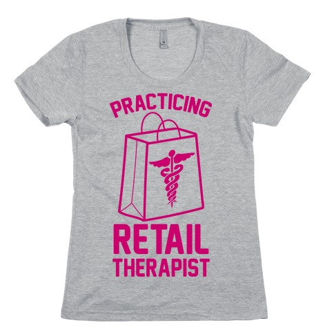 Practicing Retail Therapist Womens T-Shirt