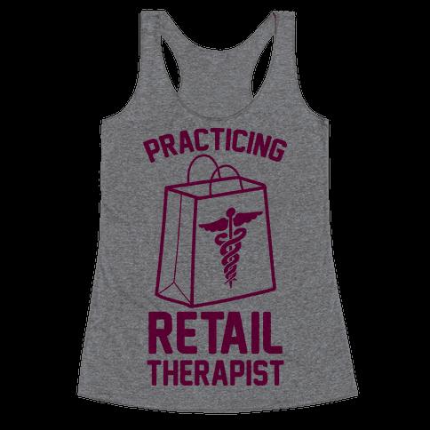 Practicing Retail Therapist Racerback Tank Top