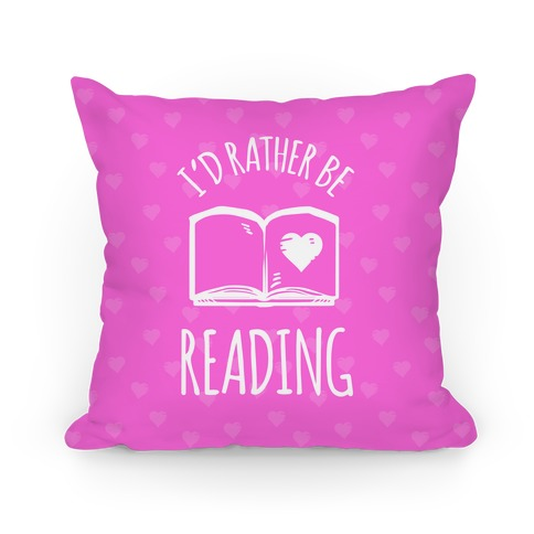 I'd Rather Be Reading Pillow