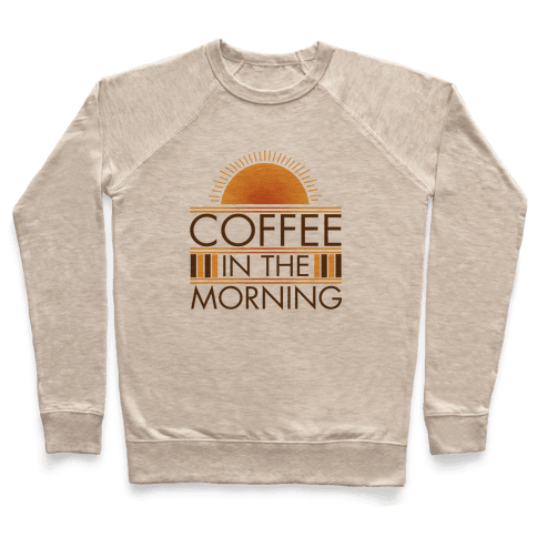 Coffee In The Morning Pullover