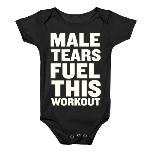 Male Tears Fuel This Workout Baby Onesy