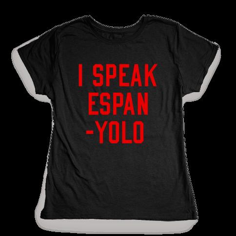 I Speak Espanyolo Womens T-Shirt