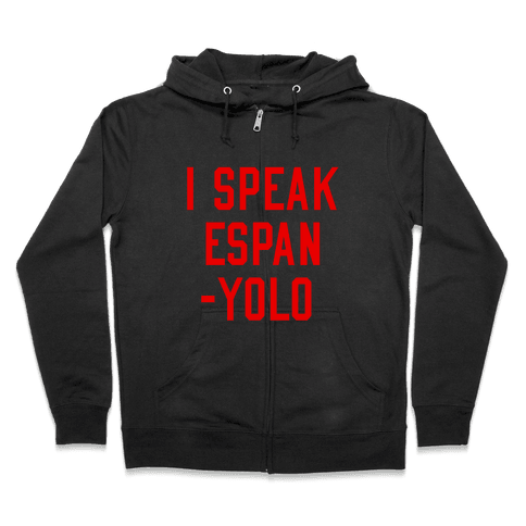 I Speak Espanyolo Zip Hoodie