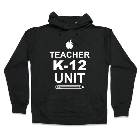 Teacher K-12 Unit Hooded Sweatshirt