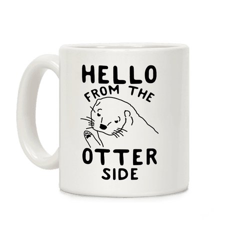Hello From The Otter Side Coffee Mug